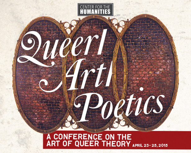 Queer/Art/Poetics: A Conference on the Art of Queer Theory