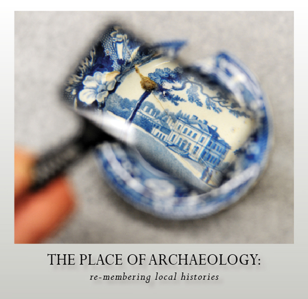 The Place of Archaeology: Re-membering Local Histories