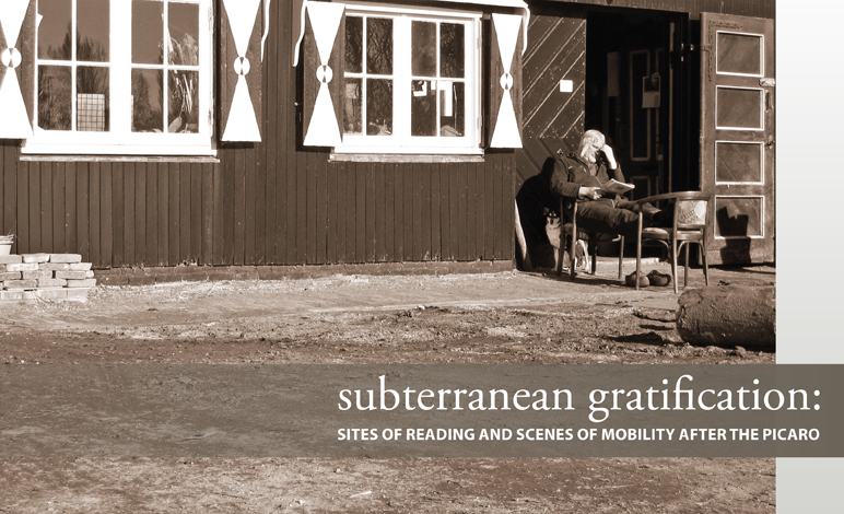 Subterranean Gratification: Sites of Reading and Scenes of Mobility after the Picaro
