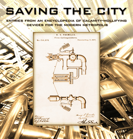 Saving the City: Entries from an encyclopedia of calamity-mollifying devices for the modern metropolis