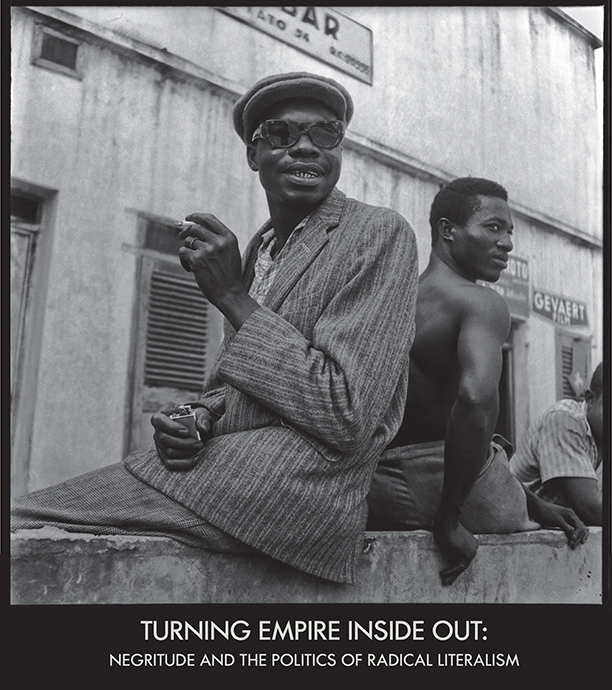 Turning Empire Inside Out: Negritude and the Politics of Radical Literalism